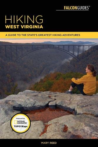 Hiking West Virginia: A Guide to the State's Greatest Hiking Adventures (State Hiking Guides)