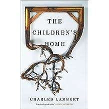 The Children's Home by Charles Lambert (2016-02-22)