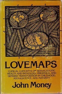 lovemaps-clinical-concepts-of-sexual-erotic-health-and-pathology-paraphilia-and-gender-transposition-of-childhood-adolescence-and-maturity-by-john-money-1986-04-01