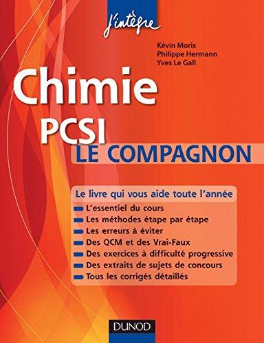 Chimie Le compagnon PCSI : Essentiel du cours, Méthodes, Erreurs à éviter, QCM, Exercices et Sujets de concours corrigés (Concours Ecoles d'ingénieurs)