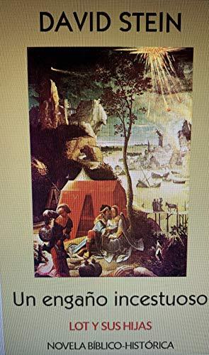Lot y sus hijas: Un engaño incestuoso (Antiguo Testamento nº 28) por David Stein