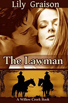 The Lawman (The Willow Creek Series Book 1) (English Edition) di [Graison, Lily]