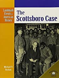 The Scottsboro Case (Landmark Events in American History) by Michael V Uschan (2004-01-01)