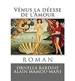 bardini mrs ornella venus la deesse de l amour roman french venus la deesse de l amour roman french jun 2013 paperback