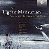 Tigran Mansurian : Mélodies et musique instrumentale. Sarkissian, Martynov, Milkis, Ulantseva, Rudin.