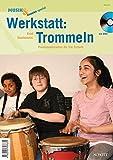 Werkstatt: Trommeln: Praxismaterialien für die Schule. Ausgabe mit DVD. (Musik & Bildung)
