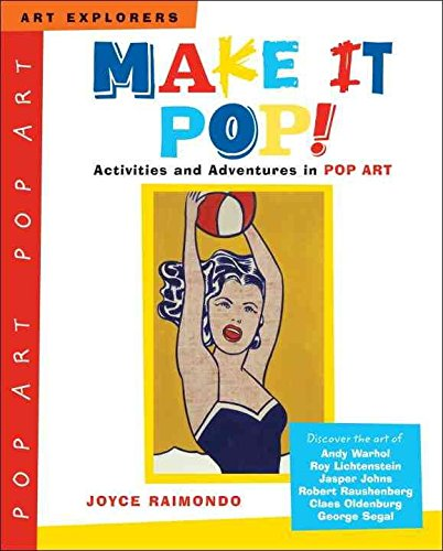 [(Make it Pop! : Activities and Adventures in Pop Art)] [By (author) Joyce Raimondo] published on (November, 2006)