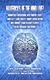 Mavericks of the Mind Live! Roundtable Discussions with Timothy Leary, John Lilly, Laura Huxley, Robert Anton Wilson, Ni