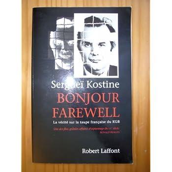 BONJOUR, FAREWELL. La vérité sur la taupe française du KGB