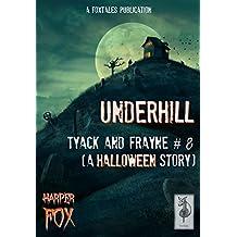 Underhill: A Tyack & Frayne Halloween Story (The Tyack & Frayne Mysteries Book 8) (English Edition)