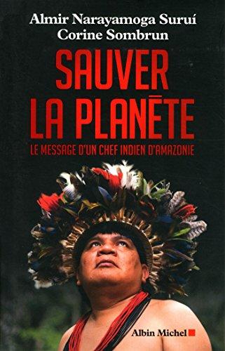 SAUVER LA PLANETE- Le message d'un chef indien d'Amazonie