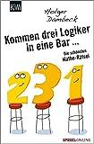 Kommen drei Logiker in eine Bar...: Die schönsten Mathe-Rätsel (Aus der Welt der Mathematik, Band 3) - Holger Dambeck