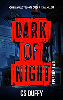 Dark of Night: Episode Two by [Duffy, CS]