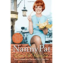 Queen of the Rising Sun: From Landlady of an East End Pub to Essex Nan by Nanny Pat (2013-02-14)