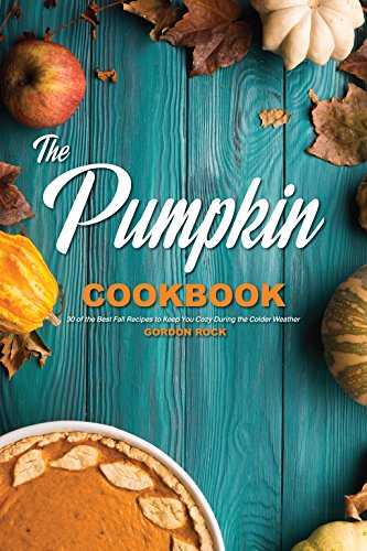 : 30 of the Best Fall Recipes to Keep You Cozy During the Colder Weather (English Edition) (Rock Halloween-mix)