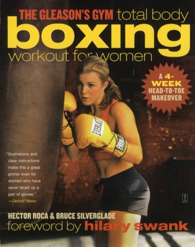 The Gleason's Gym Total Body Boxing Workout for Women: A 4-Week Head-to-Toe Makeover - Total Exercise Gym Book
