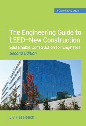 The Engineering Guide to LEED-New Construction: Sustainable Construction for Engineers (GreenSource) (English Edition) -
