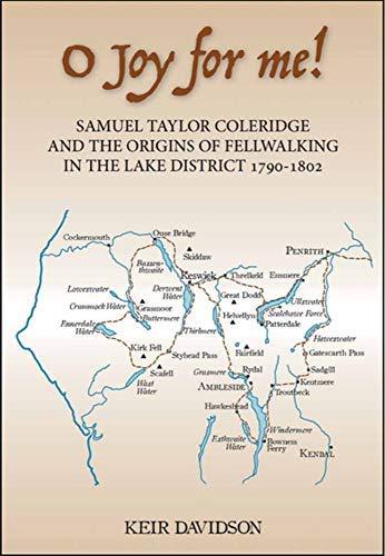 O Joy for Me: Samuel Taylor Coleridge and the Origins of Fellwalking (English Edition)