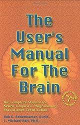 The User's Manual for the Brain (Vol 1) by Bob G. Bodenhamer (2001-01-01)