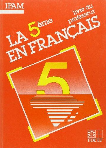 La 5e en français. Textes, exploitations, documents, livre du professeur