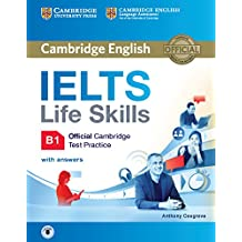 IELTS Life Skills Official Cambridge Test Practice B1 Student's Book with Answers and Audio (Official Cambridge Ielts Life)