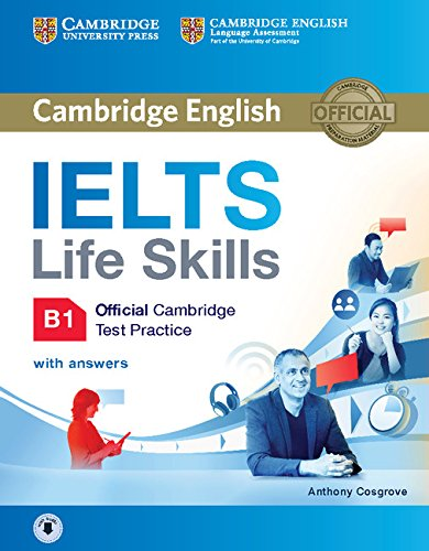 IELTS Life Skills Official Cambridge Test Practice B1 Student's Book with Answers and Audio (Official Cambridge Ielts Life) por Anthony Cosgrove