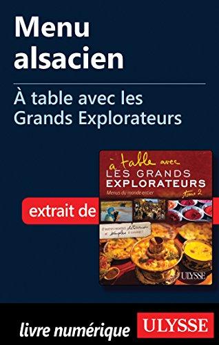 Menu alsacien - A table avec les Grands Explorateurs par Collectif