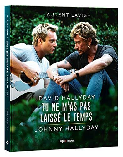 David Hallyday, tu ne m'as pas laissé le temps, Johnny Hallyday par Lavige Laurent