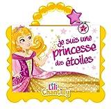 Princesses Lili Chantilly - Je suis une princesse des étoiles