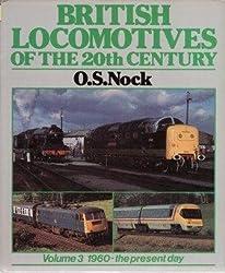 British Locomotives of the 20th Century: 1960-the Present Day v. 3