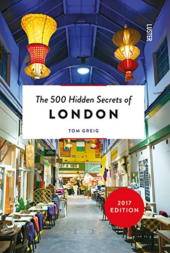 The 500 Hidden Secrets of London