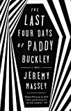 Front cover for the book The Last Four Days of Paddy Buckley by Jeremy Massey