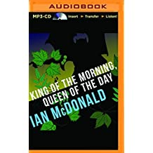 King of the Morning, Queen of the Day by Ian McDonald (2016-01-12)