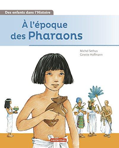 A l'époque des Pharaons