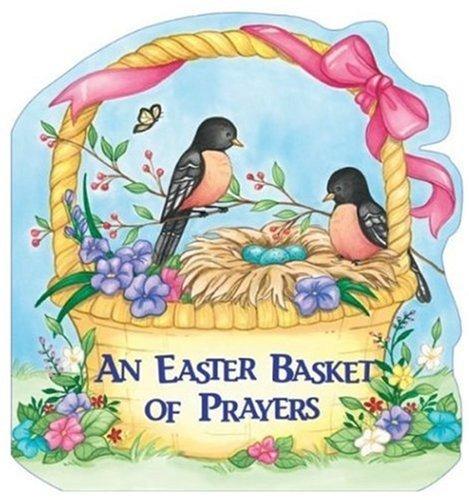 An Easter Basket of Prayers by Pamela Kennedy (2004-03-02) par Pamela Kennedy