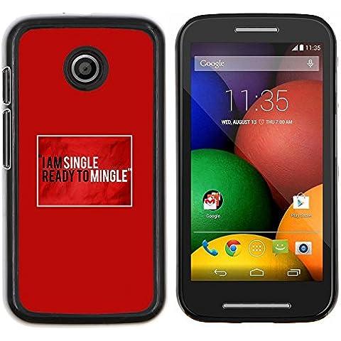 Copertura di plastica Shell Custodia protettiva || Motorola Moto E ( 1st Generation ) || Singolo Pronto Mingle Citazione Funny Love @XPTECH