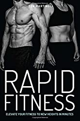 Rapid Fitness: Elevate Your Fitness to New Heights in Minutes by Zen Martinoli (2015-04-01)