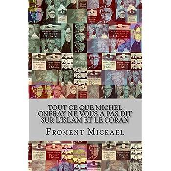 Tout ce que Michel Onfray ne vous a pas dit sur l'Islam et le Coran: Non, le Coran n'appelle pas à tuer les Juifs !