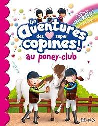 Les aventures des super copines ! : Au poney-club