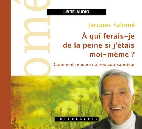 A Qui Ferais Je de la Peine Si J Etais Moi Meme CD