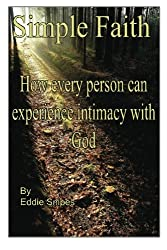 Simple Faith: How every person can experience intimacy with God