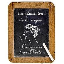 La educación de la mujer (Spanish Edition)