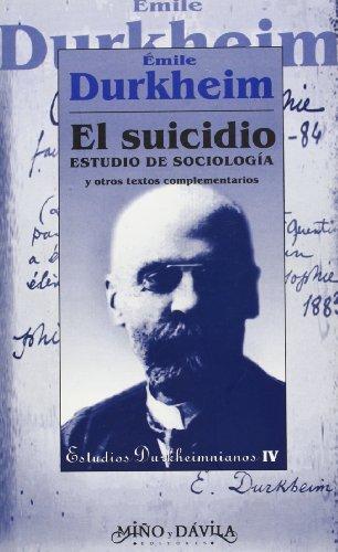 Suicidio, el - estudio de sociologia y otros textos complementarios (Estudios Durkheimnianos)