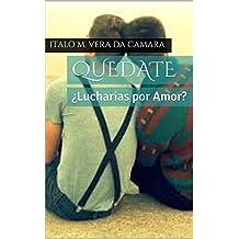 Quedate: ¿Lucharias por Amor? (Spanish Edition)