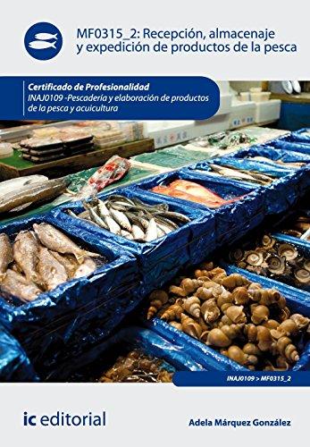 Recepción, almacenaje y expedición de productos de la pesca. inaj0109 - pescadería y elaboración de productos de la pesca y acuicultura par Adela Márquez González