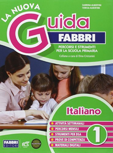 La nuova guida Fabbri. Italiano. Percorsi e strumenti per la Scuola primaria: 1