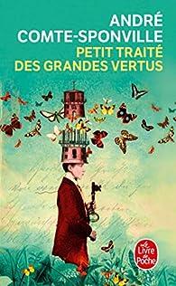 Petit traité des grandes vertus par André Comte-Sponville