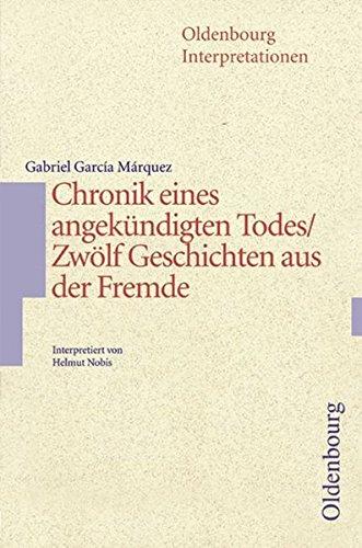 Oldenbourg Interpretationen: Chronik eines angekündigten Todes / Geschichten aus der Fremde: Band 102