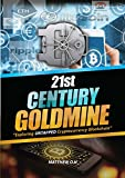 Cryptocurrency 21st Century Goldmine - Exploiting Untapped Cryptocurrency Blockchain: Bitcoin- Altcoin Cryptocurrency (English Edition)