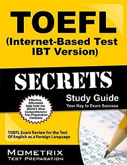 TOEFL Secrets (Internet-Based Test iBT Version) Study Guide: TOEFL Exam Review for the Test Of English as a Foreign Language (English Edition) de [TOEFL Exam Secrets Test Prep Team]